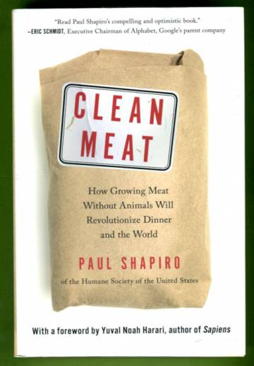 Clean Meat - How Growing Meat Without Animals Will Revolutionize Dinner and the World