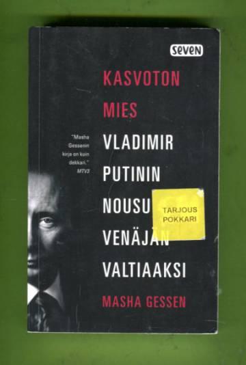 Kasvoton mies - Vladimir Putinin nousu Venäjän valtiaaksi