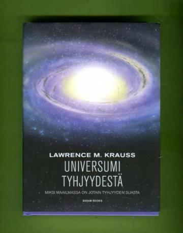 Universumi tyhjyydestä - Miksi maailmassa on jotain tyhyyden sijasta