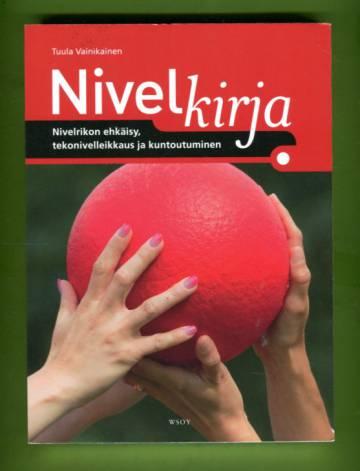 Nivelkirja - Nivelrikon ehkäisy, tekonivelleikkaus ja kuntoutuminen