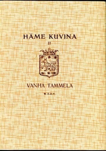 Häme kuvina 2 - Vanha Tammela: Tammela, Forssa, Jokioinen, Ypäjä, Humppila, Koijärvi