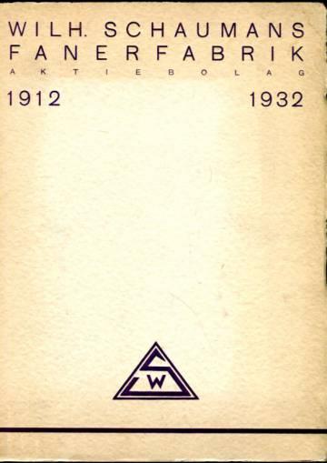 Wilh. Schaumans Fanerfabrik Aktiebolag - 1912-1932