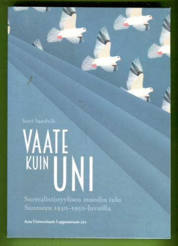 Vaate kuin uni - Surrealististyylisen muodin tulo Suomeen 1930-1950-luvuilla