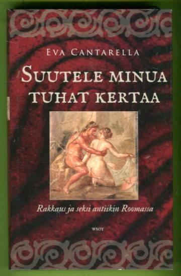 Suutele minua tuhat kertaa - Rakkaus ja seksi antiikin Roomassa