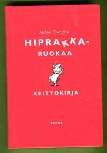 Hiprakkaruokaa - Keittokirja