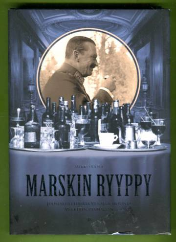 Marskin ryyppy - Juomakulttuuria Venäjän hovista Mikkelin päämajaan