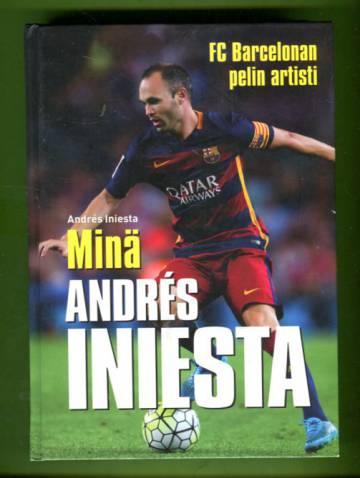 Minä, Andrés Iniesta FC Barcelonan pelin artisti