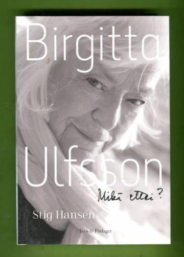 Birgitta Ulfsson - Mikä ettei?