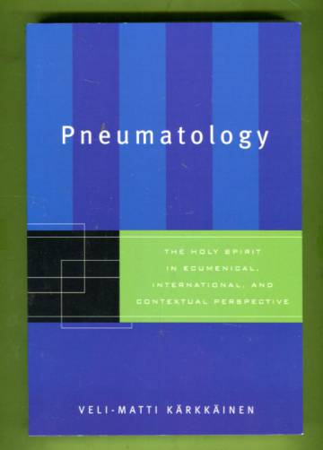 Pneumatology - The Holy Spirit in Ecumenical, International, and Contextual Perspective
