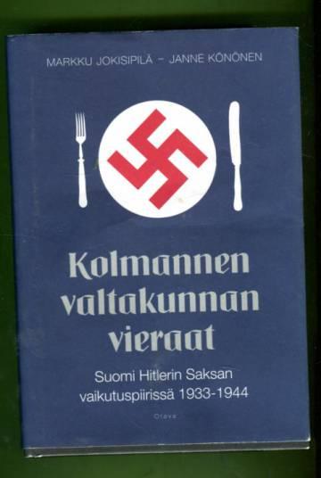 Kolmannen valtakunnan vieraat - Suomi Hitlerin Saksan vaikutuspiirissä 1933-1944