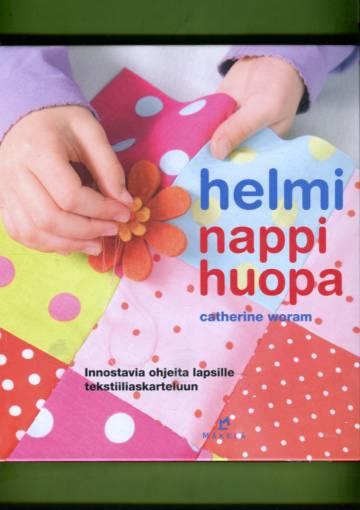 Helmi, nappi, huopa - Innostavia ohjeita lapsille tekstiiliaskarteluun