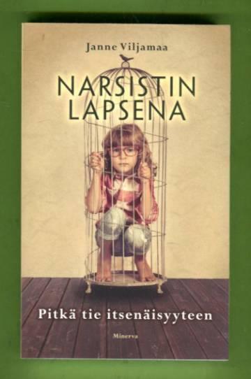 Narsistin lapsena - Pitkä tie itsenäisyyteen