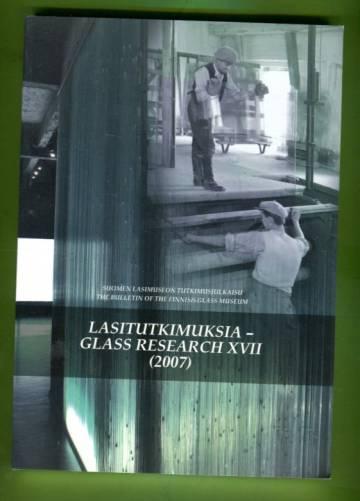 Läpi näkyy ja lämpimän pitää - Suomalaista tasolasia: Lasitutkimuksia - Glass Research XVII (2007)