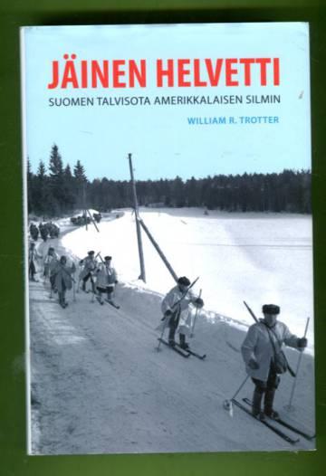 Jäinen helvetti - Suomen talvisota amerikkalaisen silmin