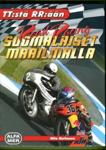Road Racing - Suomalaiset maailmalla: TT:stä RR:ään