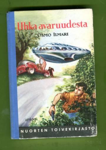 Uhka avaruudesta - Seikkailuromaani (Nuorten toivekirjasto 84)