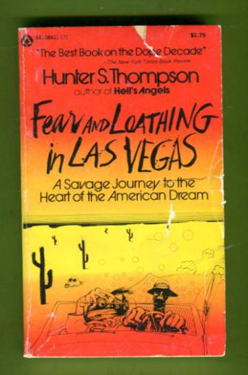 Fear and Loathing in Las Vegas - A Savage Journey to the Heart of the American Dream