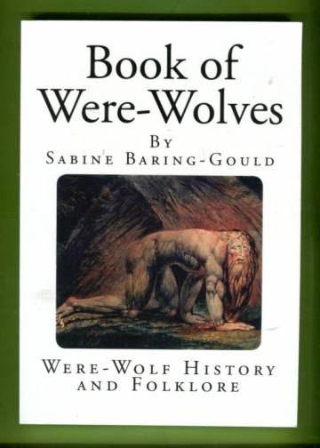Book of Were-Wolves - Were-Wolf History and Folklore