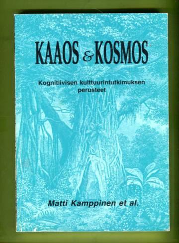 Kaaos & Kosmos 1 - Kognitiivisen kulttuurintutkimuksen perusteet