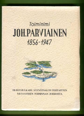 Toiminimi Joh. Parviainen 1856-1947