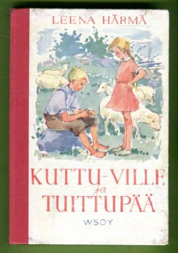 Kuttu-Ville ja Tuittupää