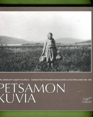 Petsamon kuvia - Hannes Pukki Petsamon karjalaisten ja kolttien luona 1929-1939