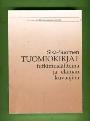 Sisä-Suomen tuomiokirjat tutkimuslähteinä ja elämän kuvaajina