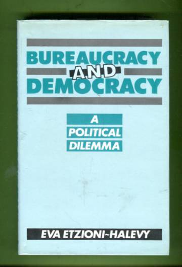 Bureaucracy and Democracy - A Political Dilemma