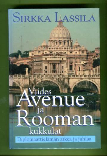 Viides Avenue ja Rooman kukkulat - Diplomaattielämän arkea ja juhlaa