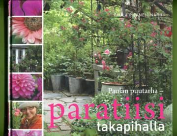 Paulan puutarha - Paratiisi takapihalla