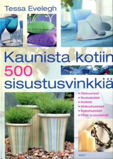 Kaunista kotiin - 500 sisustusvinkkiä