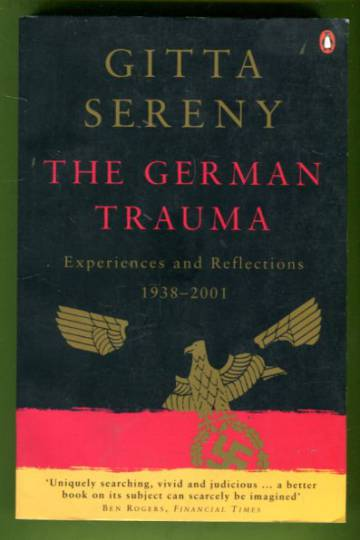 The German Trauma - Experiences and Reflections 1938-2001