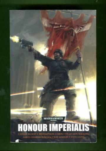 Honour Imperialis - A Warhammer 40,000 Omnibus