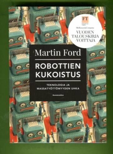 Robottien kukoistus - Teknologia ja massatyöttömyyden uhka