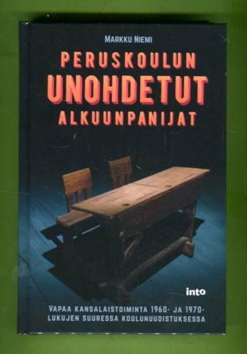 Peruskoulun unohdetut alkuunpanijat - Vapaa kansalaistoiminta 1960- ja 1970-lukujen suuressa koulunu