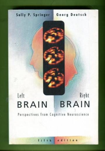 Left Brain, Right Brain - Perspectives from Cognitive Neuroscience