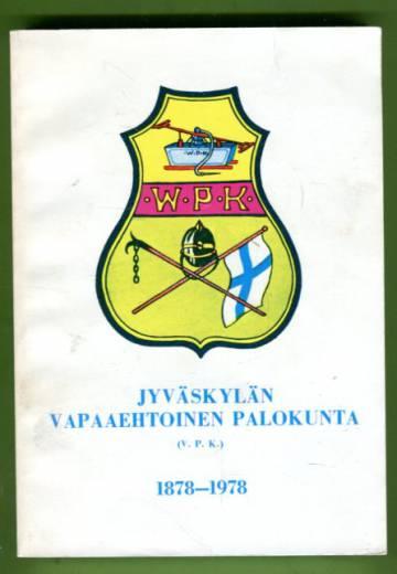 Jyväskylän vapaaehtoinen palokunta (V. P. K.) 1878-1978
