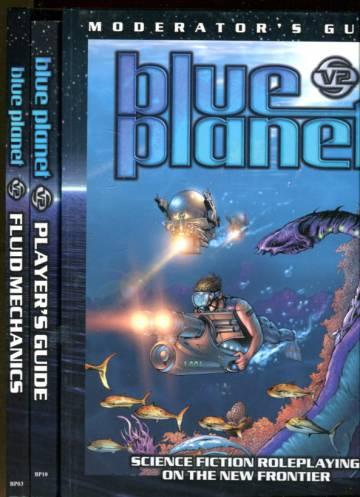 Blue Planet V2 - Player's Guide, Moderator's Guide & Fluid Mechanics