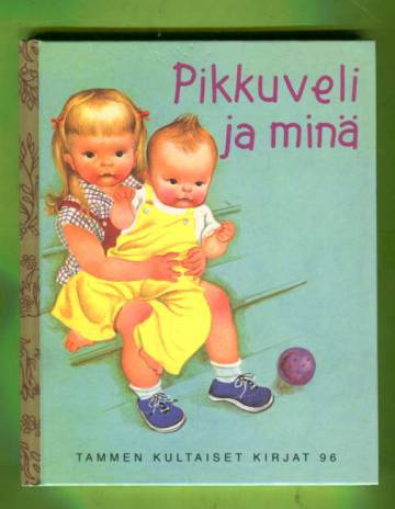 Tammen kultaiset kirjat 96 - Pikkuveli ja minä