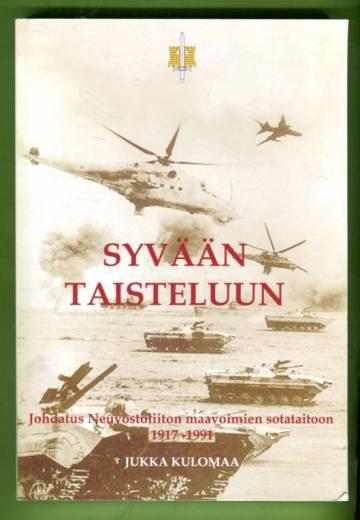 Syvään taisteluun - Johdatus Neuvostoliiton maavoimien sotataitoon 1917-1991