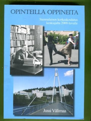 Opinteillä oppineita - Suomalainen korkeakoulutus keskiajalta 2000-luvulle