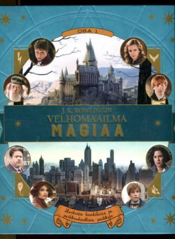 J. K. Rowlingin velhomaailma - Magiaa 1: Huikeita henkilöitä ja poikkeuksellisia paikkoja