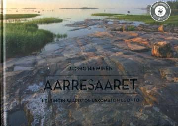 Aarresaaret - Helsingin saariston uskomaton luonto