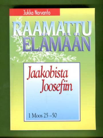 Raamattu elämään - Jaakobista Joosefiin: 1 Moos 25-50