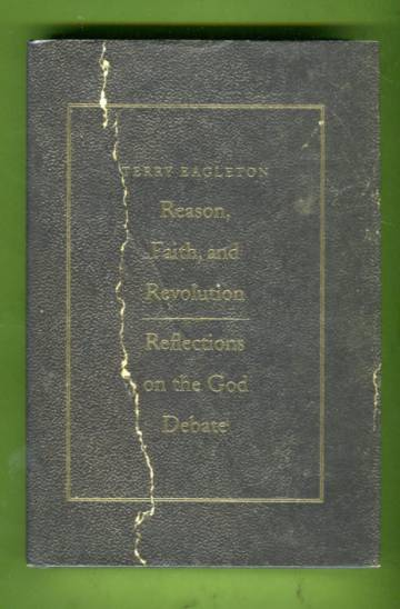 Reason, Faith & Revolution - Reflections on the God Debate