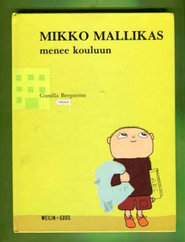 Mikko Mallikas menee kouluun