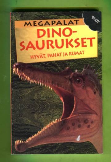 Dinosaurukset - Hyvät, pahat ja rumat