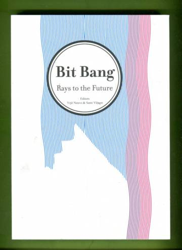 Bit Bang - Rays to the Future