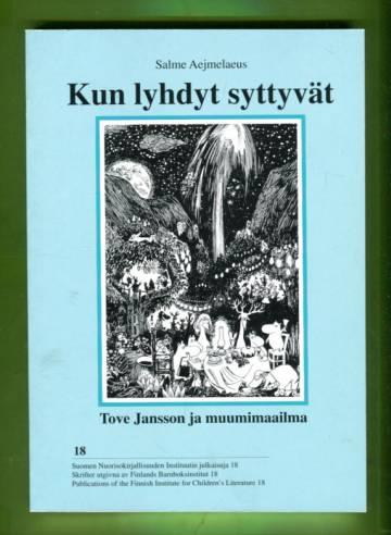 Kun lyhdyt syttyvät - Tove Jansson ja muumimaailma