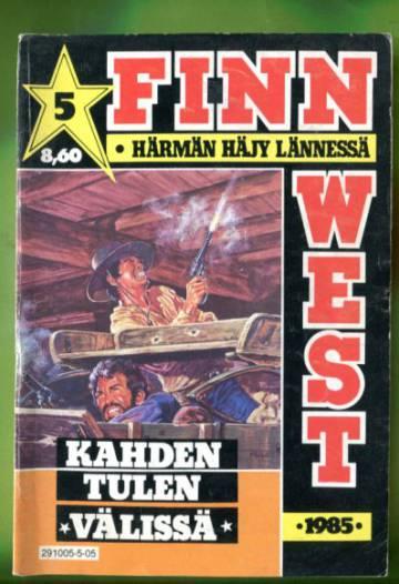 Finn West 5/85 - Kahden tulen välissä